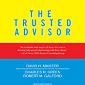 The Trusted Advisor | [David Maister, Charles Green, Robert Galford]