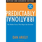 Predictably Irrational: The Hidden Forces That Shape Our Decisionsby Dan Ariely