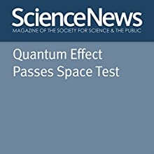 Quantum Effect Passes Space Test Other by Emily Conover Narrated by Jamie Renell