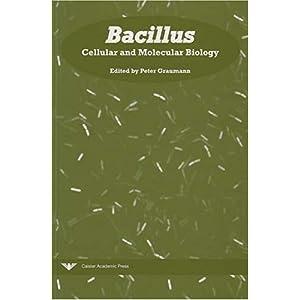 【クリックで詳細表示】Bacillus: Cellular and Molecular Biology: Peter Graumann: 洋書