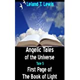 Angelic Tales of The Universe.  Tale 5.  First Page of The Book of Light ~ Leland Lewis