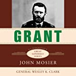 Grant: Great Generals | John Mosier