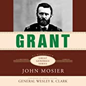 Grant: Great Generals | [John Mosier]