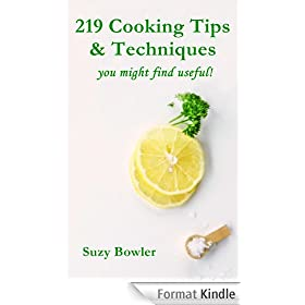 219 Cooking Tips & Techniques you might find useful!