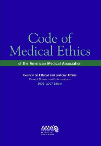 Code of Medical Ethics, 2006-2007: Current Opinions With Annotations