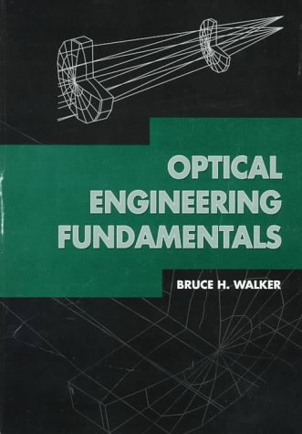 Optical Engineering Fundamentals (Spie Tutorial Texts In Optical Engineering Vol. Tt30)