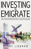 img - for Invest to Emigrate: How to Gain Permanent Residence in the Country of Your Choice Through International Invest-To-Emigrate Programmes book / textbook / text book