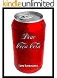Dear Coca-Cola: A Customer Relations Nightmare. (English Edition)