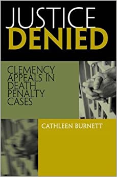 Justice Denied: Clemency Appeals in Death Penalty Cases: Cathleen