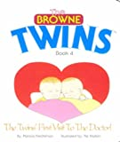 TheTwins' First Visit to the Doctor! (The Browne Twins): Book 4