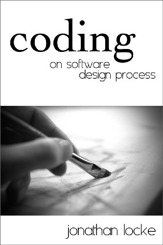 Coding - On Software Design Process