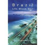 Brazil: Life, Blood, Soulby John Malathronas