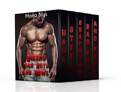 Bikers, Bad Boys and BBW's - A Romance Collection (With FREE Bonus Novel!)