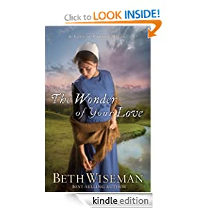 Kindle Book Bargains: The Wonder of Your Love (A Land of Canaan Novel), by Beth Wiseman. Publisher: Thomas Nelson; Original edition (October 4, 2011)