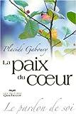 echange, troc Gaboury Placide - La Paix du Coeur - le Pardon de Soi