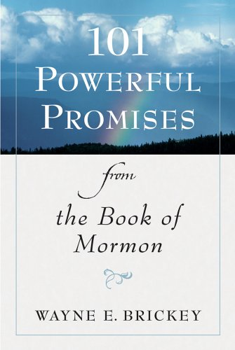 101 Powerful Promises from the Book of Mormon, Wayne E. Brickey