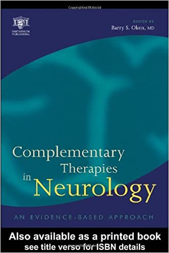 Complementary Therapies in Neurology: An Evidence-Based Approach written by Barry Oken