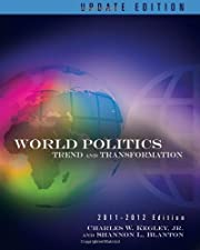 World Politics Trend and Transformation by Charles W. Kegley