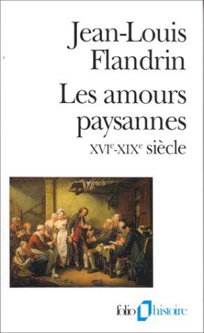 Les Amours paysannes: (XVIe-XIXe siècle)