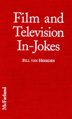 Film and Television In-Jokes: Nearly 2,000 Intenational References, Parodies, Allusions, Personal Touches, Cameos, Spoofs, and Homages: Nearly 2000 ... Personal Touches, Cameos, Spoofs and Homages