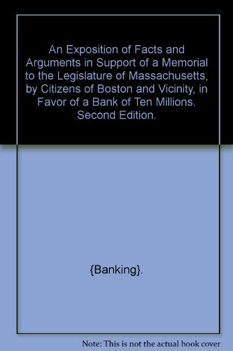 an-exposition-of-facts-and-arguments-in-support-of-a-memorial-to-the-legislature-of-massachusetts-by