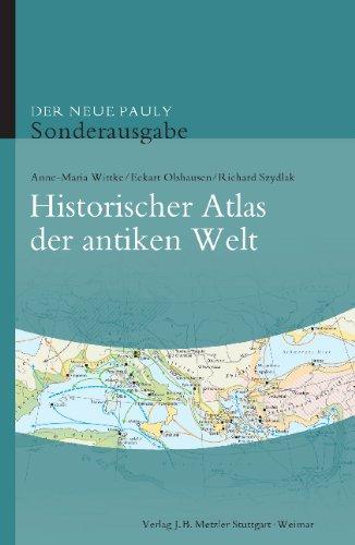 Der Neue Pauly - Supplemente / Historischer Atlas der antiken Welt ...