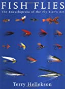 Fish Flies: The Encyclopedia of the Fly Tier's Art: Terry Hellekson: 9781586856922: Amazon.com: Books