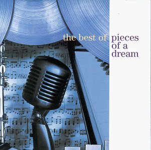 Pieces of a Dream - The Best of Pieces of a Dream - Zortam Music