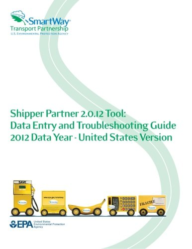 Shipper Partner 2.0.12 Tool: Data Entry and Troubleshooting Guide 2012 Data Year - United States Version