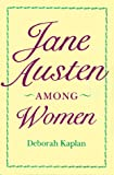 img - for Jane Austen Among Women book / textbook / text book