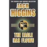 The Eagle Has Flown (Classic Jack Higgins Collection)by Jack Higgins