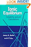 Ionic Equilibrium: Solubility and pH...