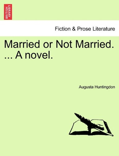 Married or Not Married. ... A novel.