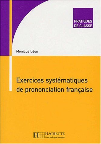 Exercices systématiques de prononciation française