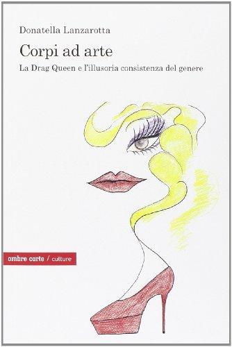 corpi-ad-arte-la-drag-queen-e-lillusoria-consistenza-del-genere