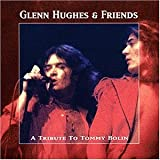 "A Tribute to Tommy Bolinvon ""Glenn Hughes"""