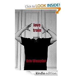 love train kris wampler amazoncom kindle store love train 300x300