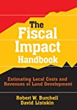 img - for The Fiscal Impact Handbook: Estimating Local Costs and Revenues of Land Development book / textbook / text book