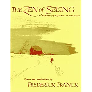 Zen of Seeing: Seeing/Drawing as Meditation