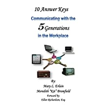 10 Answer Keys: Communicating with the 5 Generations in the Workplace Audiobook by Mary L. Erlain, Meredith