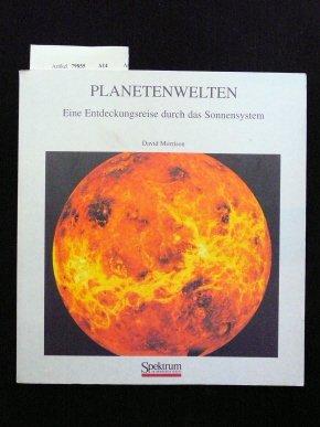 Planetenwelten. Eine Entdeckungsreise durch das Sonnensystem.