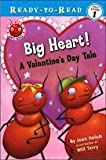 Big Heart! A Valentine's Day Tale: Ant Hill-Pre-Level 1 (Ready-To-Read) (0545141982) by Joan Holub