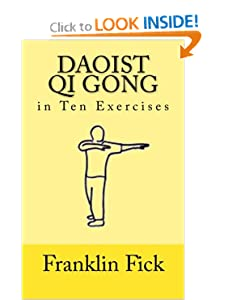 Daoist Qi Gong in Ten Exercises [Kindle Edition] — by Franklin Fick