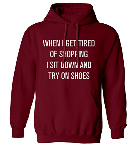 When I get tired of shopping I sit down and try on shoes hoodie XS - 2XL
