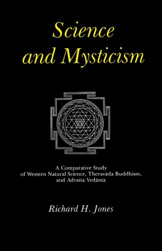 Science and Mysticism: A Comparative Study of Western Natural Science, Theravada Buddhism, and Advaita Vedanta