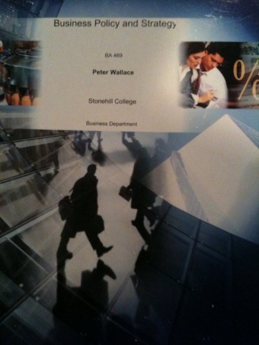 Business Policy and Strategy (BA 469 Stonehill College)