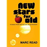 New Stars for Old: Stories from the History of Astronomyby Marc Read