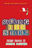 img - for Sacking the Stork book / textbook / text book