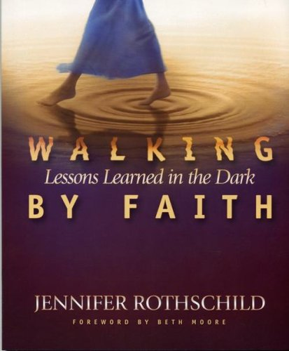 Walking by Faith: Lessons Learned in the Dark