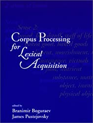 Corpus Processing for Lexical Acquistion (Language, Speech, Computation & Communication)